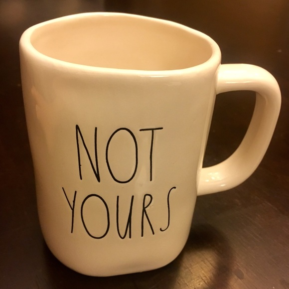 Rae Dunn Other Nwot Not Yours Mug Poshmark